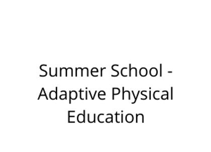 Summer School - Adaptive Physical Education