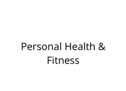 Personal Health & Fitness