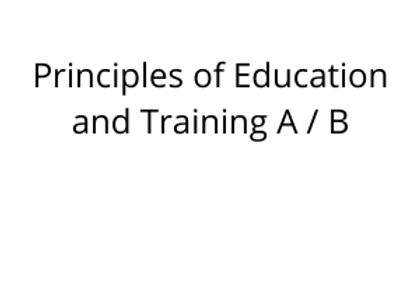 Principles of Education and Training A / B