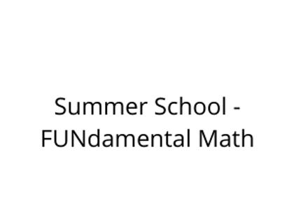 Summer School - FUNdamental Math