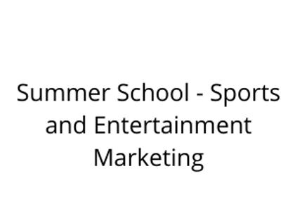 Summer School - Sports and Entertainment Marketing