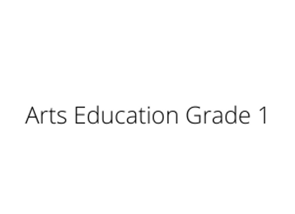 Arts Education Grade 1