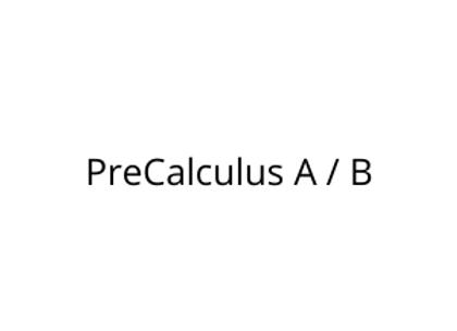 PreCalculus A / B