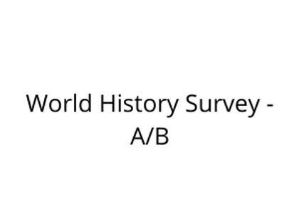 World History Survey - A/B