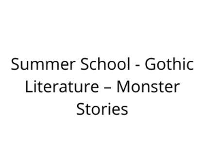 Summer School - Gothic Literature – Monster Stories