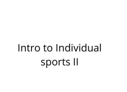 Intro to Individual sports II