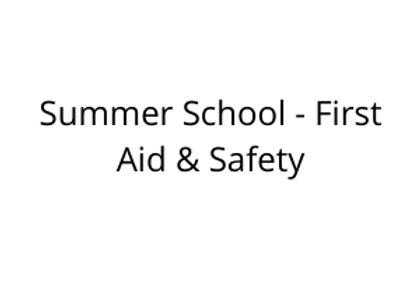Summer School - First Aid & Safety