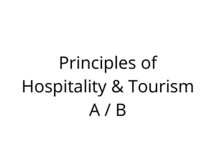 Principles of Hospitality & Tourism A / B