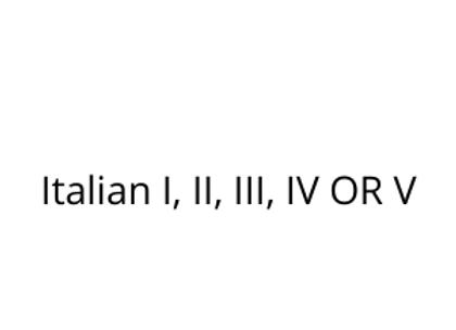 Italian I, II, III, IV OR V