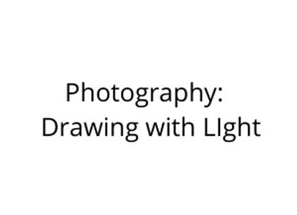 Photography:  Drawing with LIght