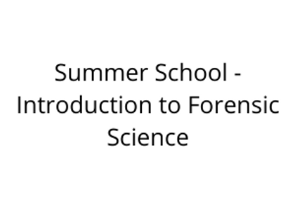 Summer School - Introduction to Forensic Science