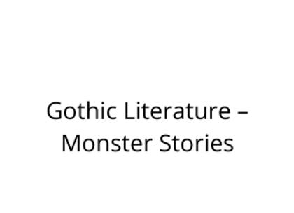 Gothic Literature – Monster Stories