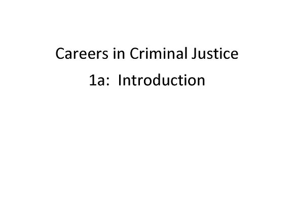 Careers in Criminal Justice 1a: Introduction