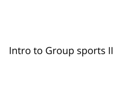 Intro to Group sports II