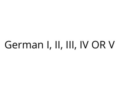 German I, II, III, IV OR V