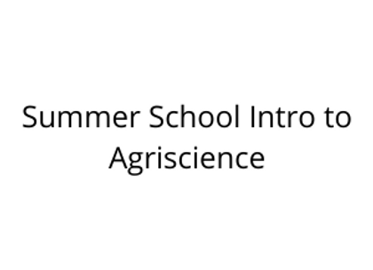 Summer School Intro to Agriscience
