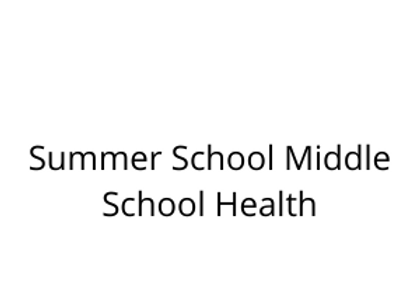 Summer School Middle School Health