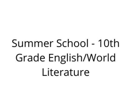 Summer School - 10th Grade English/World Literature