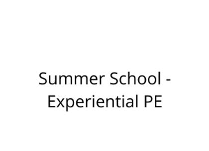 Summer School - Experiential PE