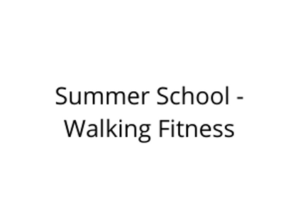 Summer School - Walking Fitness