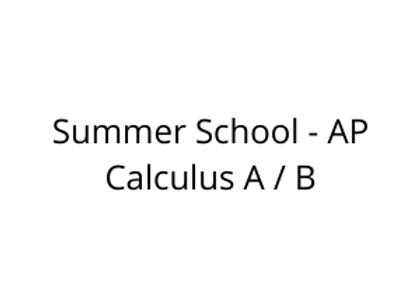 Summer School - AP Calculus A / B