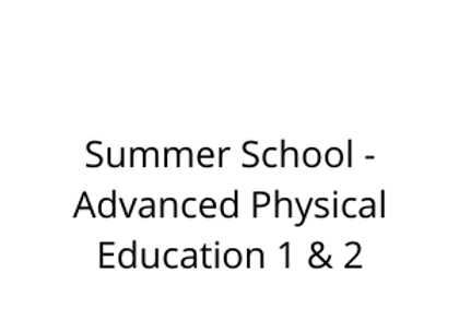Summer School - Advanced Physical Education 1 & 2