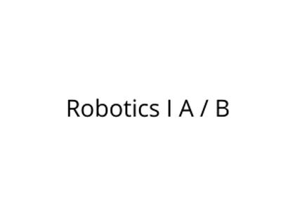 Robotics I A / B