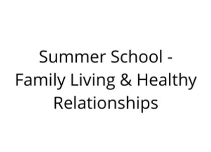 Summer School - Family Living & Healthy Relationships