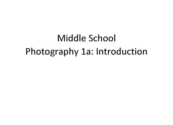 Summer School Middle School Photography 1a: Introduction