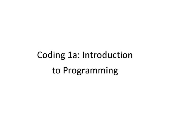 Summer School Coding 1a: Introduction to Programming