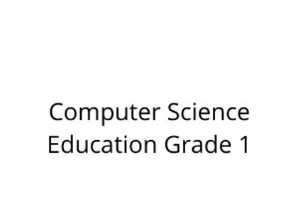 Computer Science Education Grade 1