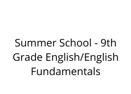 Summer School - 9th Grade English/English Fundamentals