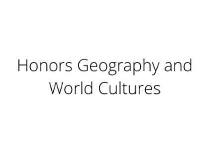 Honors Geography and World Cultures