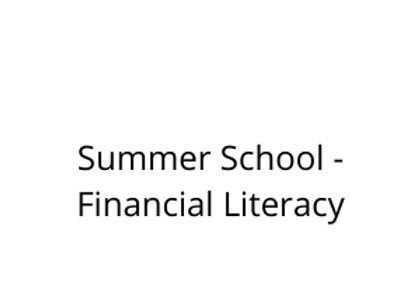 Summer School - Financial Literacy