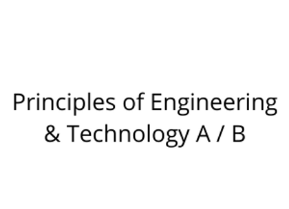 Principles of Engineering & Technology A / B