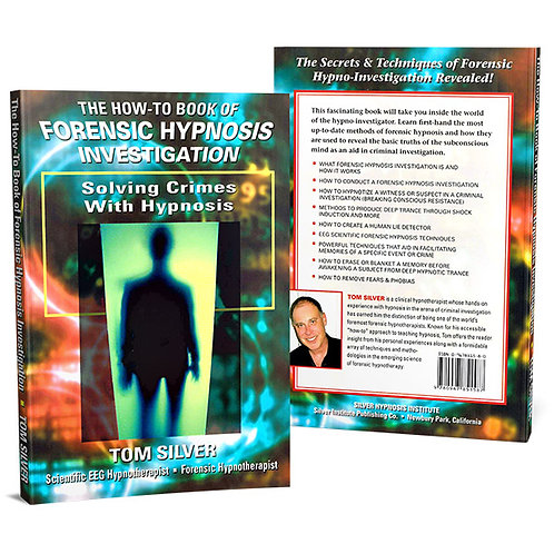 The How-To Book of FORENSIC HYPNOSIS INVESTIGATION Book