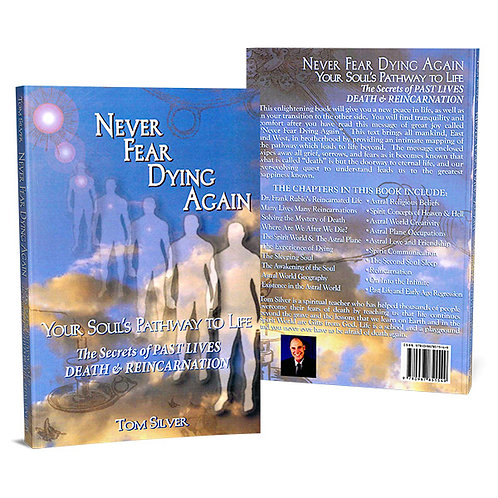 NEVER FEAR DYING AGAIN Your Soul's Pathway to Life Book