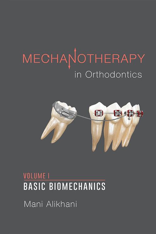 Mechanotherapy in Orthodontics Vol.1 Basic Biomechanics