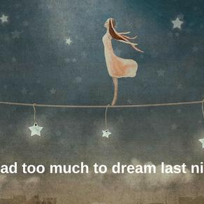 *Last Night I Dreamed...