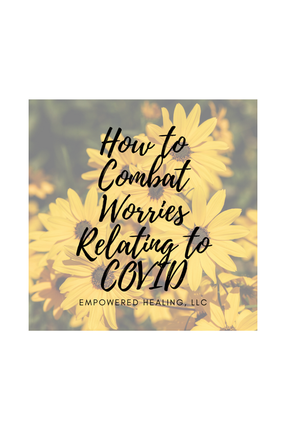 COVID-19 Tips to Combat Worries