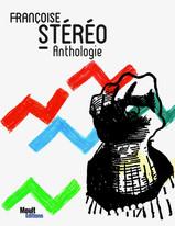 Françoise Stéréo : anthologie
