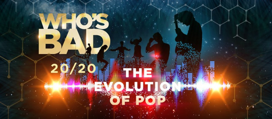 Who's Bad 20/20: The Evolution of Pop
