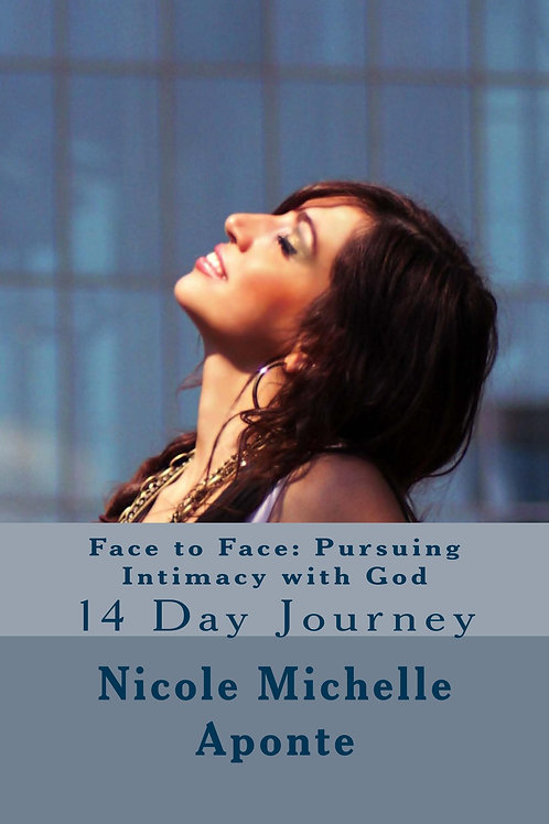 Face to Face: Pursuing Intimacy with God