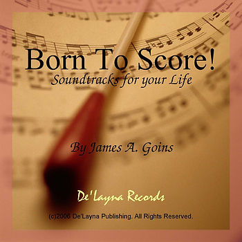 Born To Score! Soundtracks for your Life