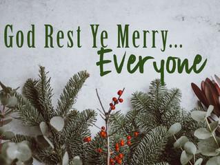 God Rest Ye Merry...Everyone