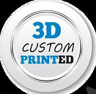 3D Custom Printed