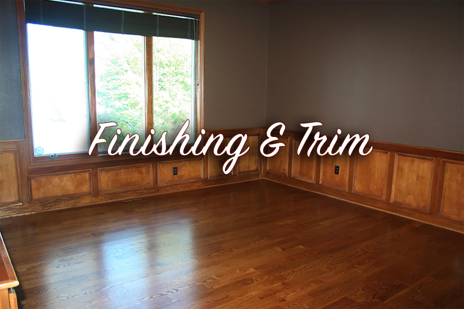Finishing & Trim