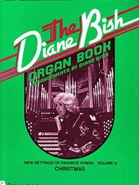 1003 The Diane Bish Organ Book Volume III