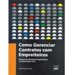 Livro-Como-Gerenciar-Contratos-Com-Empreiteiros-Andre-Augusto-Choma-231370