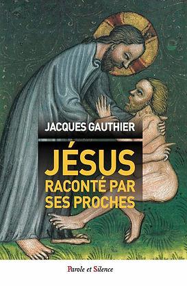 Jésus raconté par ses proches, de Jacques Gauthier